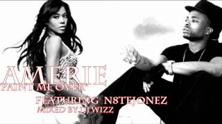 Amerie ft. N8te Jonez - Paint Me Over (Remix)