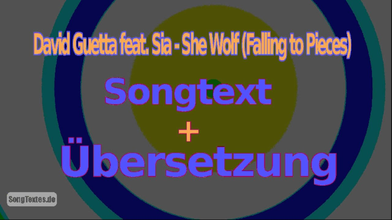 David Guetta feat. Sia - She Wolf (Falling to Pieces) [Songtext ...