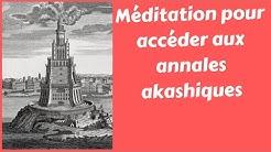 Méditation pour accéder aux annales akashiques
