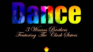 3 Winans Brothers Featuring the Clark Sisters 'Dance' Louie Vega Dance Ritual Mix
