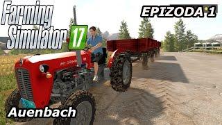 Farming Simulator 2017 | Auenbach | Epizoda 1