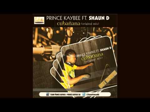 Prince Kaybee ft Shaun Dihoro - Cubanana(OriginalMix)
