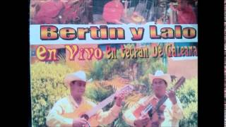 BERTIN Y LALO  ANDAN DICIENDO