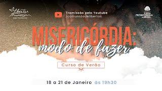 CURSO DE VERÃO - MISERICÓRDIA: O QUE FAZER - AULA 3