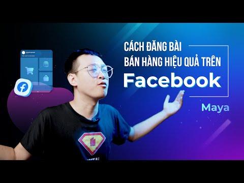 Bí quyết đăng bài bán hàng trên Facebook hiệu quả & bán được hàng  - Maya | KTcity