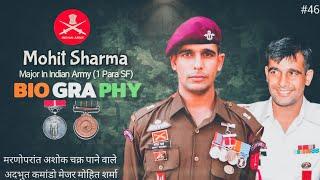 Ashok Chakra Awardee Major Mohit Sharma Biography |#46| A Brave Story Of Major Mohit Sharma | हिंदी