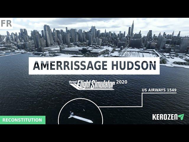 AMERRISSAGE DANS L'HUDSON FLIGHT SIMULATOR 2020 - La belle histoire du vol US Airways 1549 - SULLY