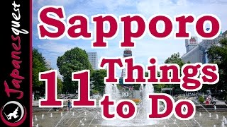 11 Things to Do in Sapporo, Hokkaido! | Video Japan Guide