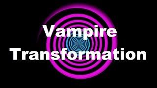 Hypnosis: Vampire Transformation