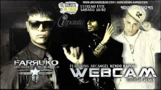 Farruko Ft Kendo Kaponi y Arcángel - Web Cam (Official Remix)