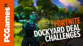Fortnite Season 11 - Dockyard Deal Challenges