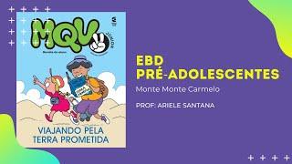 EBD Pré-adolescentes | Aula 02: Monte Carmelo