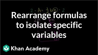 Rearrange formulas to isolate specific variables | Linear equations | Algebra I | Khan Academy thumbnail