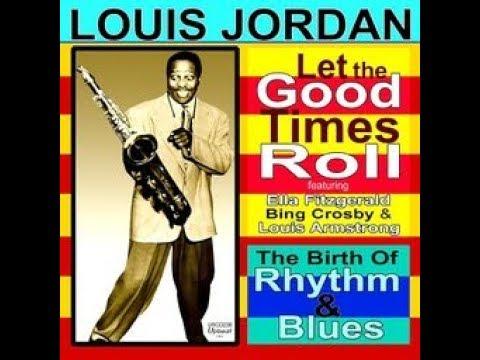 Louis Jordan - Let the Good Times Roll - Full Album