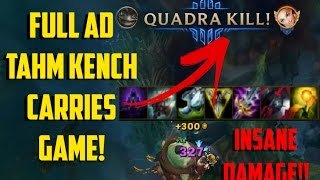 400AD TAHM KENCH! [ INSANE DAMAGE ]