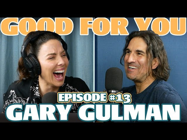Ep #13\: GARY GULMAN | Good For You Podcast with Whitney Cummings