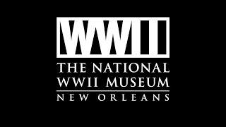 The National WWII Museum – Virtual Site-visit