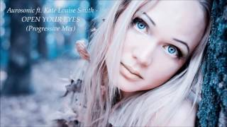 Download Aurosonic feat. Kate Louise Smith - Open Your Eyes (Progressive Mix) MP3 song and Music Video
