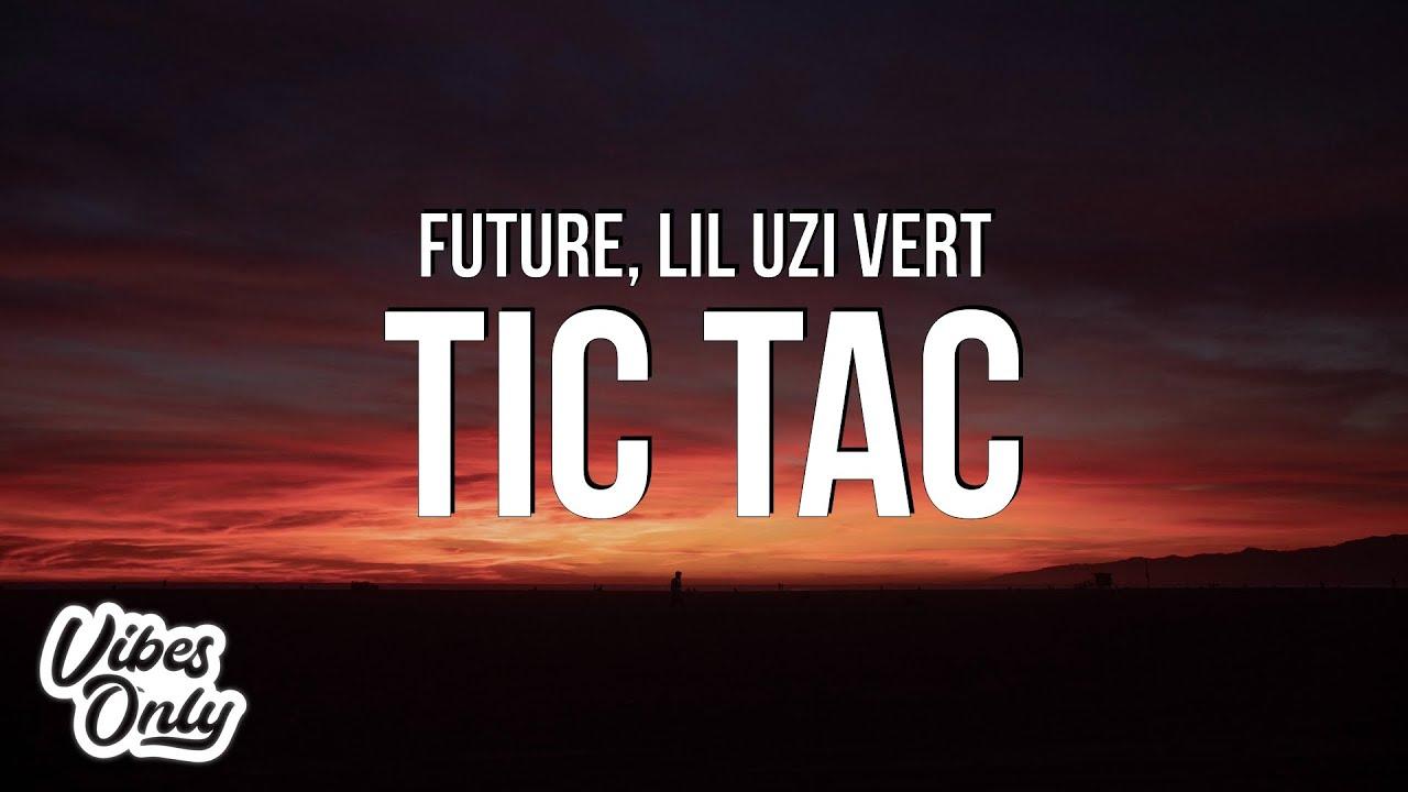 Download Future & Lil Uzi Vert - Tic Tac (Lyrics)
