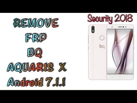 REMOVE FRP BQ AQUARIS X / X PRO ANDROID 7 1 1 LAST UPDATE