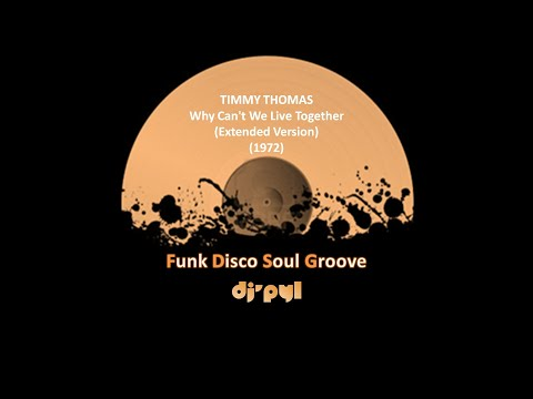 TIMMY THOMAS - Why Can't We Live Together (Extended Version) (1973)