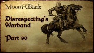 Playthrough Mount & Blade Warband - Part 90 - A kingdom is born!