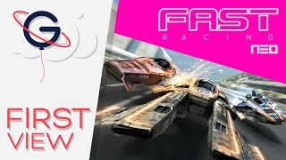 FAST Racing NEO (Video-Firstview)