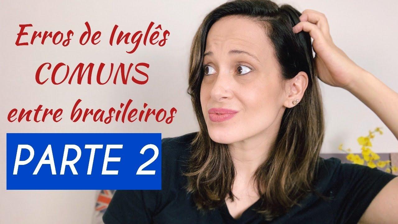 Download Os Erros De Inglês Mais Comuns Entre Brasileiros (Parte 2) - Teacher Allie