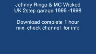 3/4 Johnny Ringo  Wicked MC - Oldskool 2step Garage 96/98