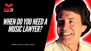 When Does an Artist Need a Music Attorney?  - Wallace Collins - MUBUTV: Insider Series - SE. 7