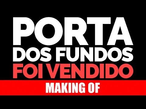 Making Of – Porta dos Fundos foi vendido