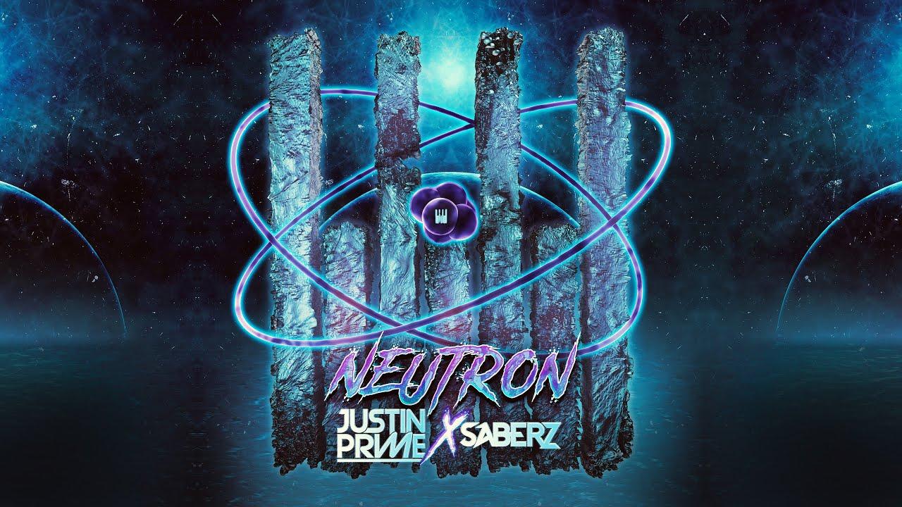 Justin Prime x SaberZ - Neutron