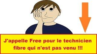 J'APPELLE FREE POUR LE TECHNICIEN FIBRE QUI N'EST PAS VENU !!! (ça tourne mal)