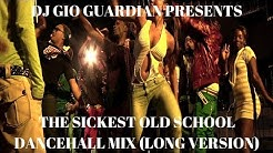 THE SICKEST OLD SCHOOL DANCEHALL MIX {LIVE}  [DJ GIO GUARDIAN]