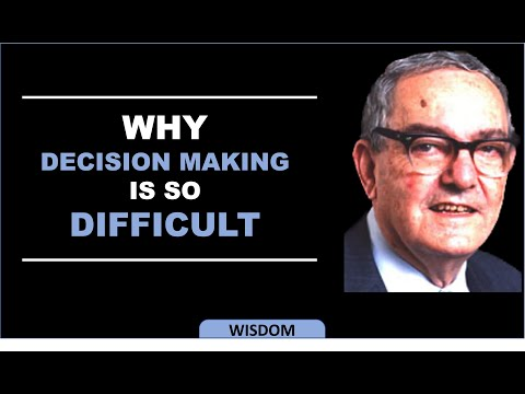 Herbert Simon - Why decision making is so difficult