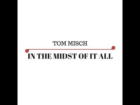 IN THE MIDST OF IT ALL-TOM MISCH || Dance...