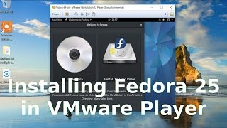 Installing Fedora 25 in Vmware Player 12