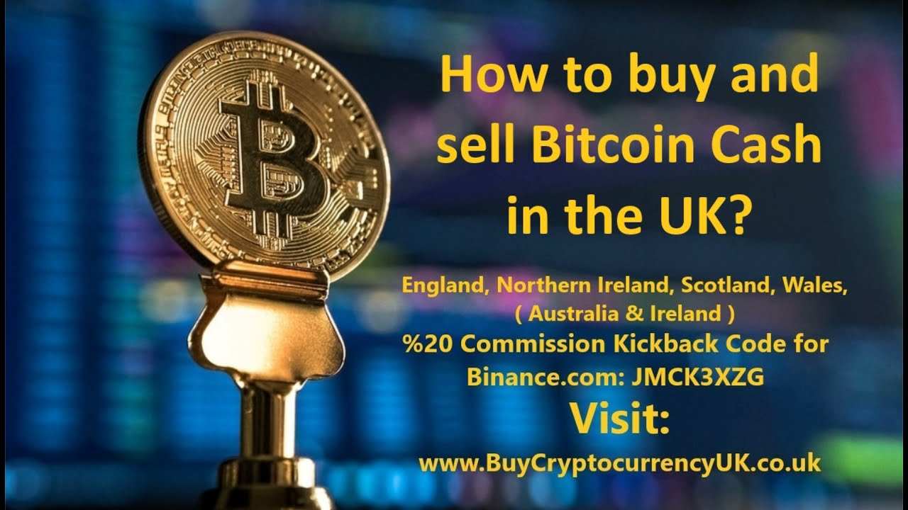 How to buy and sell Bitcoin Cash in the UK?
