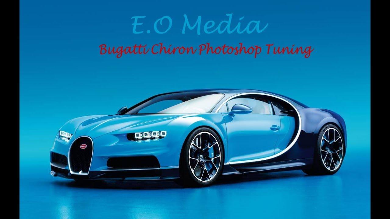 Bugatti Chiron Photoshop Tuning Teil 1 Youtube