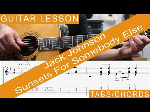 Jack Johnson, Sunsets For Somebody Else, Chords, TAB, Guitar Lesson, Tutorial, How to play
