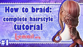 [L-email wig] How to Braid: complete hairstyle tutorial
