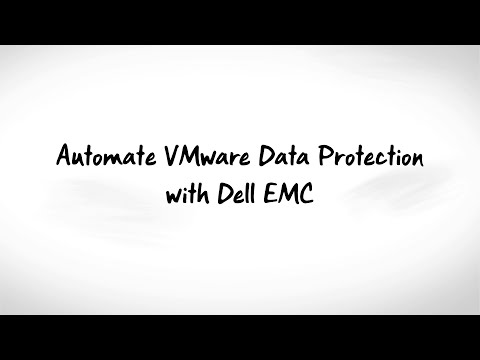 Automate VMWare Data Protection with Dell EMC
