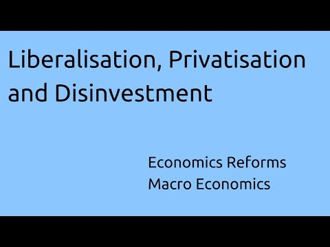 What is Liberalisation, Privatisation and Disinvestment