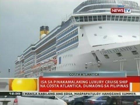 BT: Isa sa pinakamalaking luxury cruise ship ng Costa Atlantica dumaong sa Pilipinas