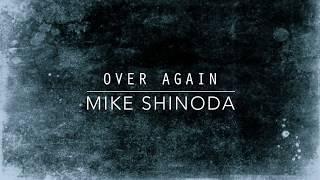Over Again (Lyric Video) - Mike Shinoda