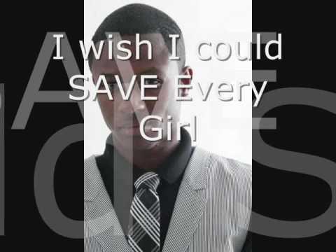 I wish I save every girl