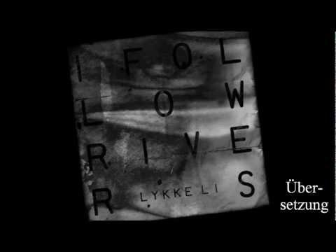 LYKKE LI - I FOLLOW RIVERS DEUTSCHE ÜBERSETZUNG
