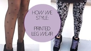 How We Style: Printed Leg-wear | Fueled By Fashion Thumbnail