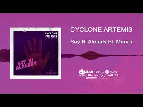 Cyclone Artemis Ft Marvis - Say Hi Already [Official Audio] | FreeMe TV