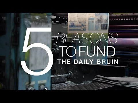 5 Reasons To Fund The Daily Bruin